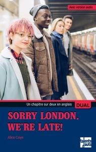 Alice Caye - Sorry London, We're Late.