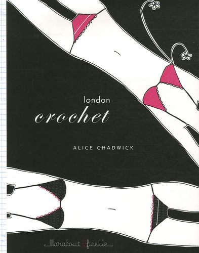 Alice Chadwick et Claire Montgomerie - London crochet.