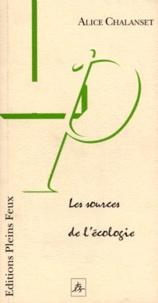 Alice Chalanset - Les sources de l'écologie.