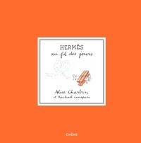 Alice Charbin et Rachael Canepari - Hermès au fil des jours.
