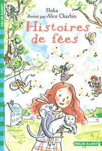 Alice Charbin et  Moka - Histoires de fées.