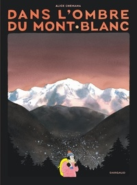 Alice Chemama - Dans l'ombre du mont Blanc.