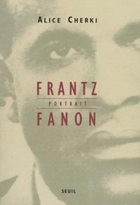 Alice Cherki - Frantz Fanon, portrait.