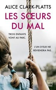 Alice Clark-Platts - Les Soeurs du mal.