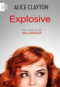 Alice Clayton - Explosive.