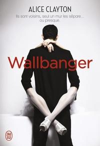 Alice Clayton - Wallbanger.