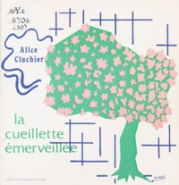 Alice Cluchier - La Cueillette émerveillée.