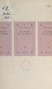 Alice Cluchier - Le cœur et la croix.
