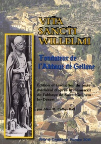 Alice Colby-Hall - Vita sancti Willelmi - Fondateur de l'abbaye de Gellone.