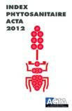 Alice Couteux et Violaine Lejeune - Index phytosanitaire ACTA 2012.