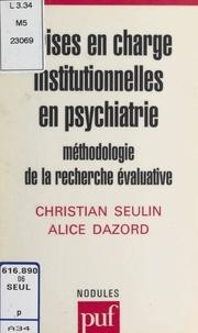 Alice Dazord et Christian Seulin - Prises en charge institutionnelles en psychiatrie - Méthodologie de la recherche évaluatrice.