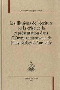 Les illusions de lécriture ou la crise de la représentation dans loeuvre romanesque de Jules Barbey DAurevilly.pdf