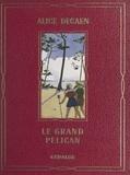 Alice Decaen et Yvane Marchegay - Le grand pélican.