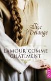 Alice Delange - L'amour comme châtiment.