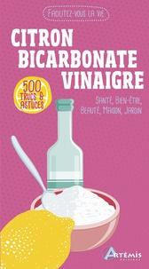 Alice Delvaille et Corinne Chesne - Citron, bicarbonate, vinaigre - 500 trucs & astuces.