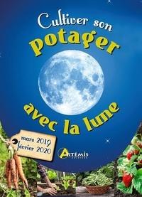 Alice Delvaille et Isabelle Charleuf-Calmets - Cultiver son potager avec la lune.