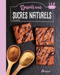 Alice Delvaille - Desserts aux sucres naturels.