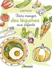 Alice Delvaille - Faire manger des légumes aux enfants.