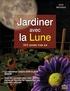 Alice Delvaille - Jardiner avec la Lune - 365 jours par an.