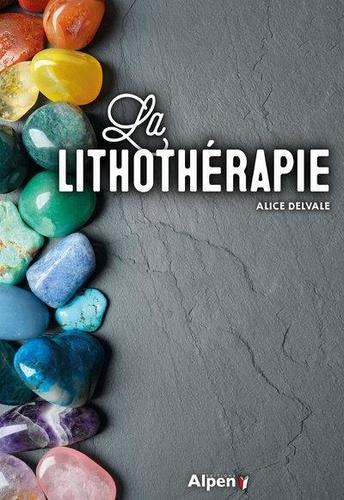 Alice Delvaille - La lithothérapie.