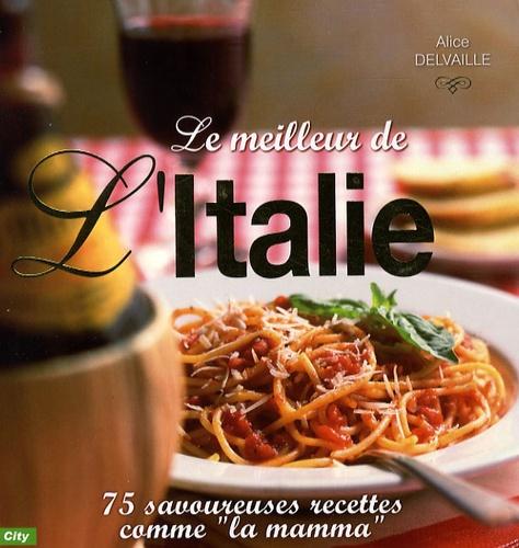 Alice Delvaille - Le meilleur de l'Italie.