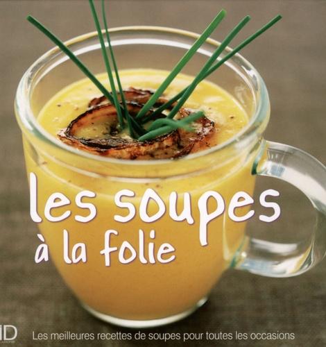 Alice Delvaille - Les soupes à la folie.