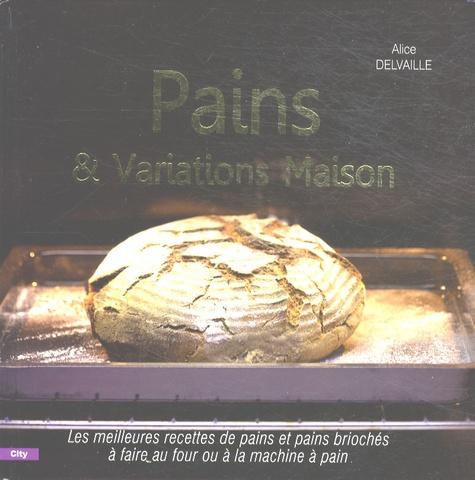 Alice Delvaille - Pains et variations maison.
