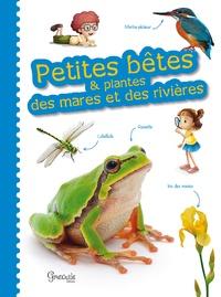 Alice Delvaille - Petites bêtes & plantes des mares et des rivières.