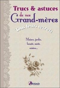 Trucs & astuces de nos grand-mères- Tous leurs secrets - Alice Delvaille | Showmesound.org