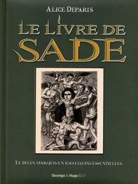 Alice Deparis - Les 100 leçons de Sade (Le livre de Sade) - Aux jeunes gens et jeunes filles de bonne volonté.