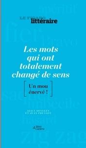 Alice Develey et Jean Pruvost - Les mots qui ont totalement changé de sens - [Un mou énervé !.