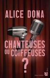 Alice Dona - Chanteuse ou coiffeuse ?.