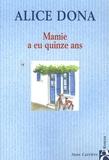 Alice Dona - Mamie a eu quinze ans.