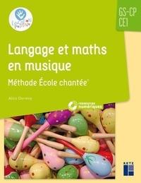 Alice Dormoy - Langage et maths en musique GS-CP-CE1 - Méthode Ecole chantée. 1 Cédérom