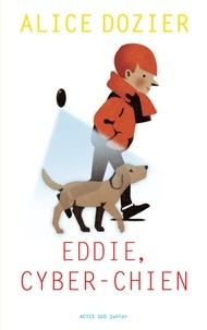 Alice Dozier - Eddie, cyber-chien.