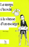 Alice Dufay - Le temps s'écoule à la vitesse d'un escargot.
