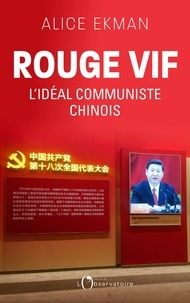 Télécharger des livres en ligne pdf gratuitement Rouge vif  - L'idéal communiste chinois in French