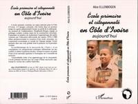 Alice Ellenbogen - Ecole primaire et citoyenneté en Côte d'Ivoire aujourd'hui (1960-2003).