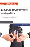Alice Fages et Nicolas Gallissot - La rupture conventionnelle : guide pratique.