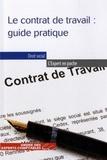 Alice Fages et Nicolas Gallissot - Le contrat de travail : guide pratique.