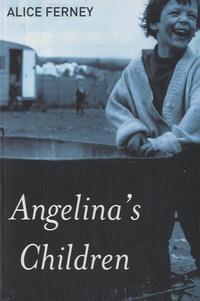 Alice Ferney - Angelina's Children.