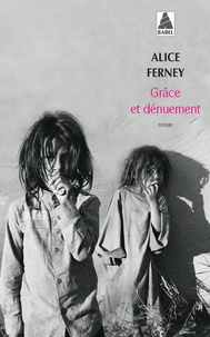 Alice Ferney - Grâce et dénuement.
