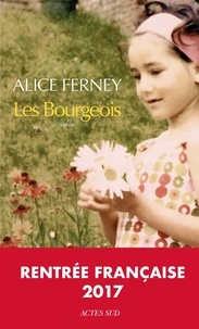 Alice Ferney - Les Bourgeois.