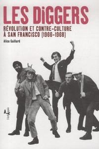 Alice Gaillard - Les Diggers - Révolution et contre-culture à San Francisco (1966-1968). 1 DVD