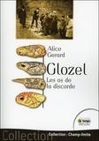 Alice Gérard - Glozel, les os de la discorde.