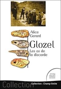 Alice Gérard - Glozel - Les os de la discorde.
