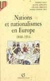 Alice Gérard et Céline Gervais - Nations et nationalismes en Europe, 1848-1914.