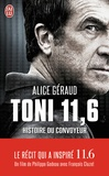 Alice Géraud-Arfi - Toni 11,6 - Histoire du convoyeur.