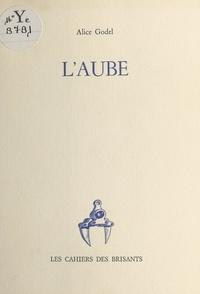 Alice Godel - L'aube.