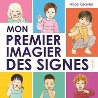 Alice Gravier - Mon premier imagier des signes.